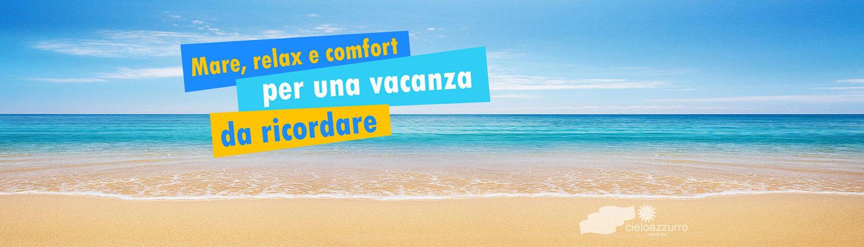 Mare, relax e comfort per una vacanza da ricordare